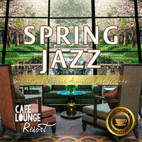 Spring Jazz~Specialty of Natural Acoustic Cafe Moods~じっくり味わうコーヒー&ジャズ