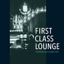 First Class Lounge ~ Premium Jazz Lounge Trio/Cafe lounge Jazz