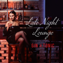 Late Night Lounge: Gin & Tonic/Relax α Wave
