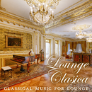 Lounge Clasica: Classical Music For Lounge/Relax α Wave