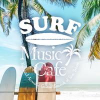 Surf Music Cafe~ゆったり海風感じるAcoustic Guitar BGM