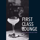 First Class Lounge ~しっとり艶やかなBar Lounge Jazz~/Cafe lounge Jazz