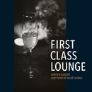 First Class Lounge ~しっとりエレガントな夜ジャズピアノ~/Cafe lounge Jazz