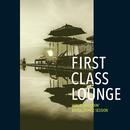First Class Lounge ~ゆったり心地よいボサノヴァ・ラウンジセッション~(Luxury & Relaxin' Bossa Lounge Session)/Cafe lounge Jazz