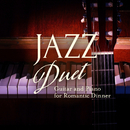 Jazz Duet - Guitar and Piano for Romantic Dinner/Relax α Wave