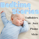 Bedtime Stories: Lullabies in Jazz Piano Style/Relax α Wave
