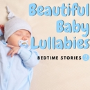 Beautiful Baby Lullabies : Bedtime Stories 2/Relax α Wave