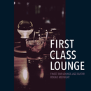 First Class Lounge ~夜更けのBarでゆったり聴きたいジャズ・ギター~/Cafe lounge Jazz