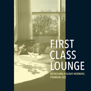 First Class Lounge ~すっきり晴れた休日の朝の贅沢ジャズ~/Cafe lounge Jazz