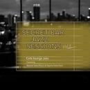 Secret Bar Jazz Sessions ~隠れ家バーのジャズBGM~ Vol.9/Cafe lounge Jazz