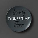 Luxury Dinnertime Jazz/Relaxing Jazz Trio