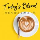 今日を変える朝の一杯 - Today's Blend/Relax α Wave