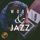 Work & Jazz ~しっかりはかどるBGM~/Relax α Wave
