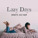 Lazy Days - Smooth Jazz BGM/Relaxing Jazz Trio