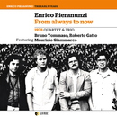 FROM ALWAYS TO NOW/ENRICO PIERANUNZI