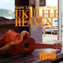 UKULELE HEAVEN/IWAO