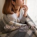 dedicate to R./山崎正樹