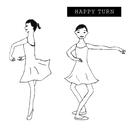 HAPPY TURN/HAPPY TURN