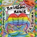 FUKUSHIMA/RAINBOW MUSIC