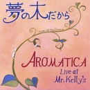 Live at Mister Kelly's/AROMATICA