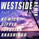 WESTSIDE BackInTheDay REMIX/AKASHINGO、KOWICHI、GIPPER & JOYSTICKK