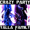 Crazy Party (feat. Fingazz)/YALLA FAMILY