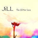 The Glitter Love/JiLL