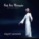 NIGHT JASMINE/GOH IRIS WATANABE