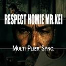 RESPECT HOMIE MR.KEI/Multi Plier Sync.