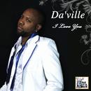 I Love You/DA'VILLE