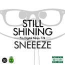 STILL SHINING/SNEEEZE