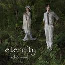 eternity/schönwind