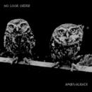 AMBIVALENCE/NO LOOK ORDER
