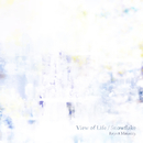 View of Life / Snowflake (2014) - Single/Reject Minority.