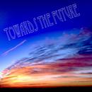 Towards The Future/宮脇俊郎