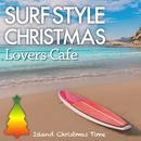 サーフ・スタイル・クリスマス ~ Lovers Café/Cafe lounge Christmas