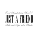 Just A Friend (feat. SINCE-K, FOURD, MEKA & AYA A.K.A PANDA)/Fourd Nkay