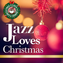 Jazz Loves Christmas ~ 大人のための特選クリスマスジャズ・ベスト2014/Cafe lounge Christmas
