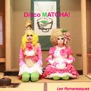 Disco MATCHA!/レ・ロマネスク