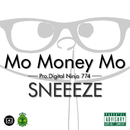 MO MONEY MO/SNEEEZE