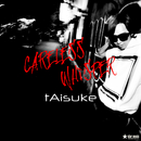 Careless Whisper (Extended Mix)/tAisuke