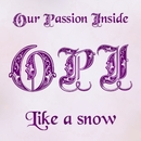 Like a snow/Our passion inside