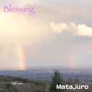 Blessing/マタジュロー