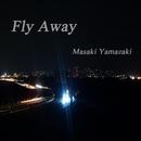 Fly Away/山崎正樹