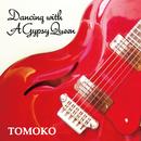 Dancing With A Gypsy Queen/TOMOKO