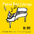Piano Bar Lounge ~疲れた身体に沁み込むジャズ・ピアノ~/Delight Jazz