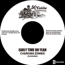 EARLY TIME OH YEAH/CHARISMA ZOMBIE