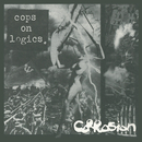 cops on logics/Corrosion
