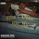 Who`z Down Wit Me/Dazzie Dee