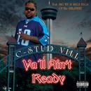Ya'll Ain't Ready/C-Stud Vill